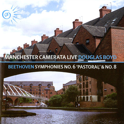 Beethoven: Symphonies No. 6 & No. 8 by Manchester Camerata