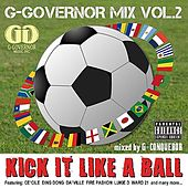 G-Governor Mix vol.2 Kick It Like A Ball by Various Artists