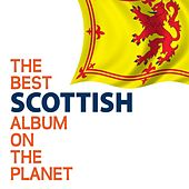 The Best Scottish Album On The Planet by Various Artists