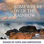 Somewhere Over The Rainbow: Songs Of Hope And Inspiration by Various Artists
