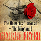 George Feyer: The Memories, Carousel  & The King and I (Digitally Remastered) by George Feyer