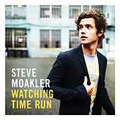 Watching Time Run by Steve Moakler