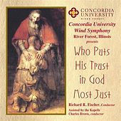 Who Puts His Trust in God Most Just by Richard Fischer