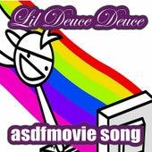 Asdfmovie song by Lil Deuce Deuce