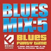 Blues Mix vol. 5: Blues Party Time by