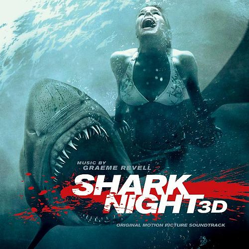 Shark Night 3d Original Motion Picture Soundtrack by Graeme Revell