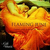 Flaming June: English Songs and Music for Summer by Various Artists