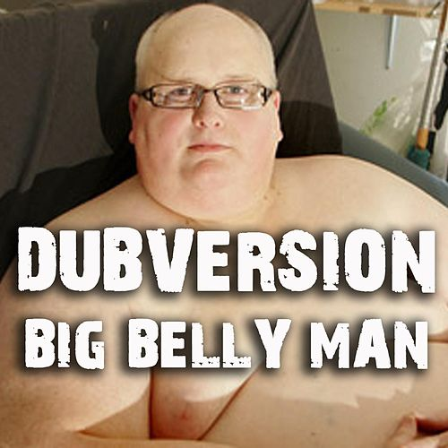 Big Belly Man EP by Dubversion