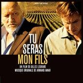 Tu Seras Mon Fils by Armand Amar