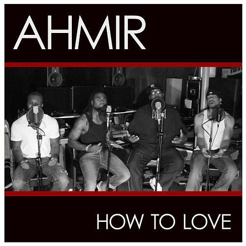 How To Love (Cover) by Ahmir