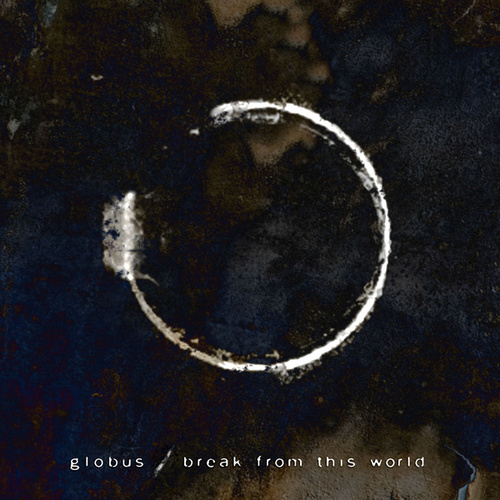 Break From This World by Globus