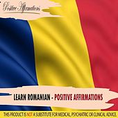 Learn Romanian - Positive Affirmations by Positive Affirmations