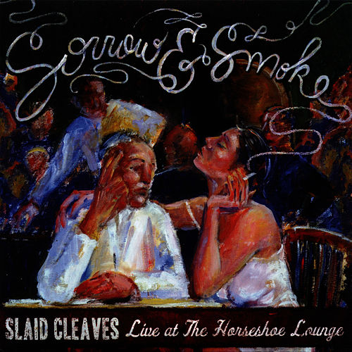 Sorrow & Smoke von Slaid Cleaves
