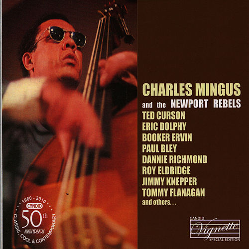 Charles Mingus and the Newport Rebels by Charles Mingus