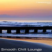 Smooth Chill Lounge by Various Artists