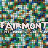 A Retrospective: 2001-2011 by Fairmont