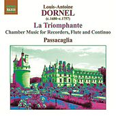 Dornel, L.-A.: La Triomphante - Chamber Music for Recorders, Flute and Continuo by Various Artists
