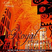 A Royal Pageant: Music for Pomp and Circumstance by Various Artists