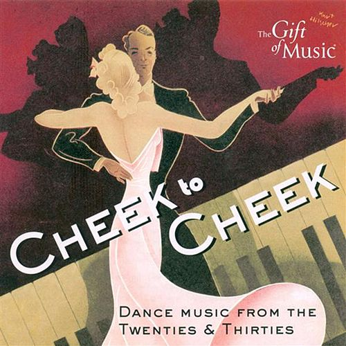 Dance Music From The 20S And 30S (Cheek To Cheek) by Various Artists