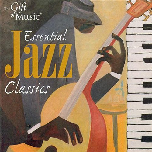 Essential Jazz Classics - Iconic Performances From the Best of the Best by Various Artists