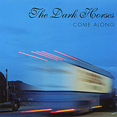 Come Along by The Dark Horses