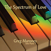 The Spectrum of Love by Greg Maroney