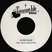 Aint That Loving You by Alton Ellis