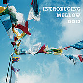 Introducing Mellow Dois by Various Artists