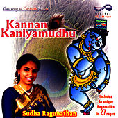 Kannan Kaniyamudhu by Sudha Raghunathan