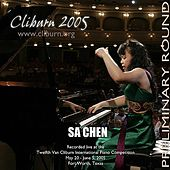 2005 Van Cliburn International Piano Competition Preliminary Round by Sa Chen