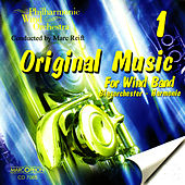 Original Music For Wind Band 1 by Philharmonic Wind Orchestra