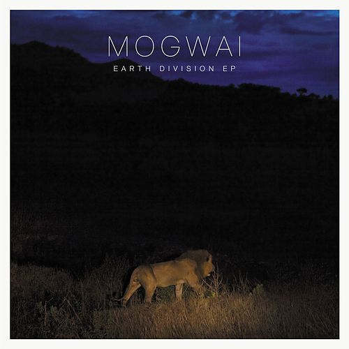 Earth Division by Mogwai