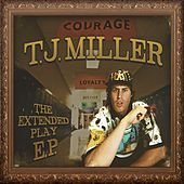 The Extended Play EP by TJ Miller
