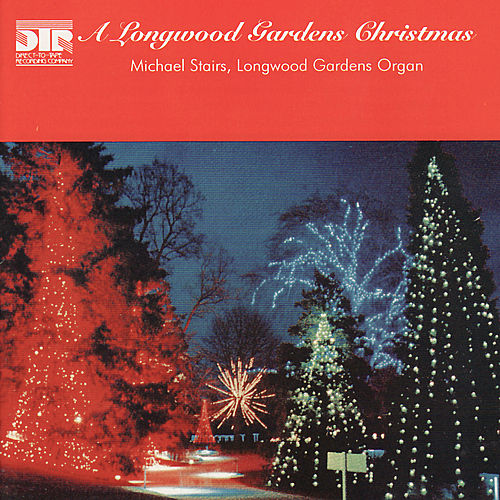 A Longwood Gardens Christmas by Michael Stairs