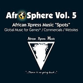 African Xpress Music - Afro Sphere Vol. 5 by Alain Nkossi Konda