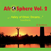 Valley of Ethnic Dreams - Afro Sphere Vol. 2 by Various Artists