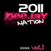 Deejay Nation 2011, Vol. 1 by Various Artists