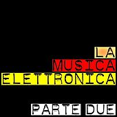 La musica elettronica (Parte due) by Various Artists
