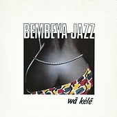 Wà Kélé by Bembeya Jazz National