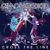 Cross the Line by Camo And Krooked
