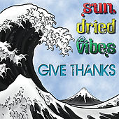 Give Thanks by Sun-Dried Vibes