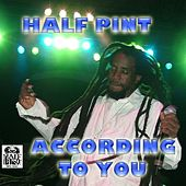 According to You - Single by Half Pint