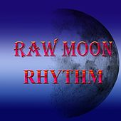 Raw Moon Rhythm by Various Artists
