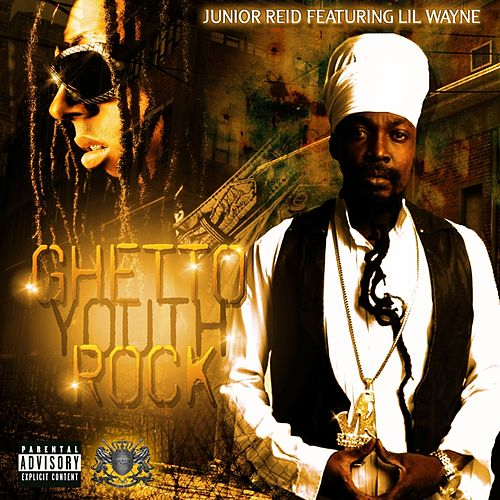 Ghetto Youth Rock (feat. Lil Wayne) - Single von Junior Reid