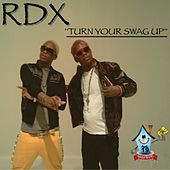 Turn Your Swag Up - Single by RDX