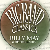 Big Band Classics by Billy May