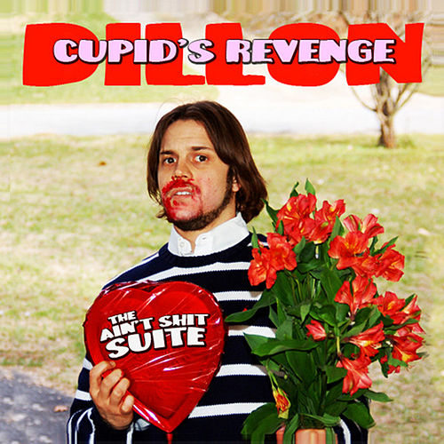 Cupid's Revenge: The Ain't Shit Suite (w/ Grown Up Remixes) by Dillon