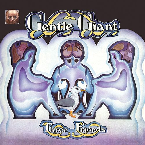 Three Friends by Gentle Giant