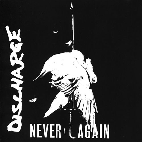 Never Again by Discharge