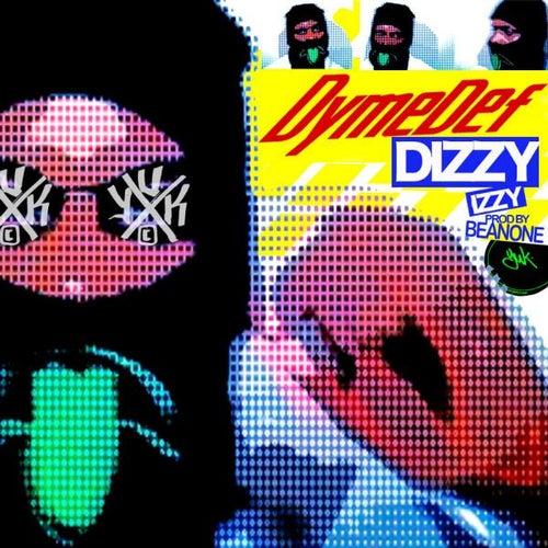 Dizzy Izzy - Single by Dyme Def
